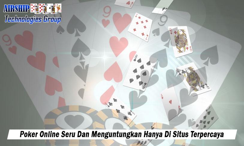 Poker Online Seru Dan Menguntungkan Hanya Di Situs - Airshiptg