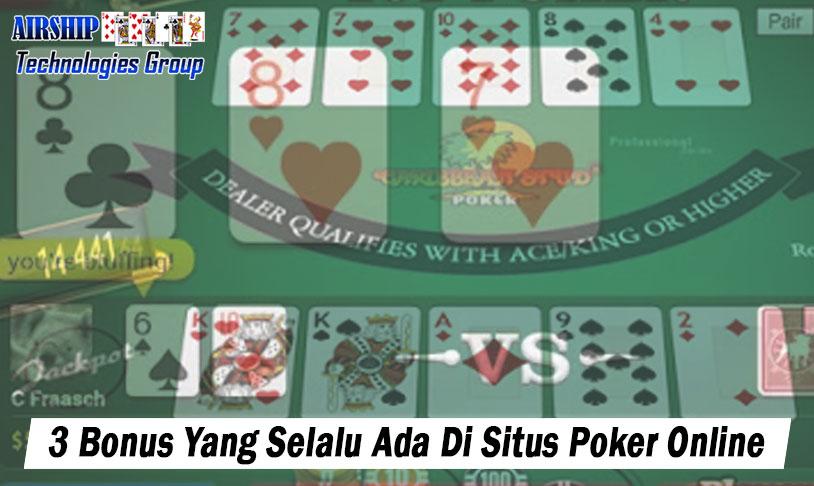 Situs Poker Online - 3 Bonus Yang Selalu Ada - Airshiptg